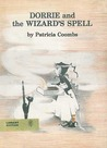 Dorrie and the Wizard's Spell by Patricia Coombs