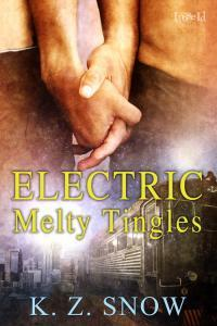 Electric Melty Tingles by K.Z. Snow