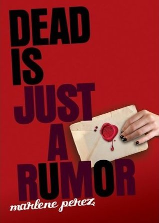 Dead Is Just A Rumor by Marlene Perez
