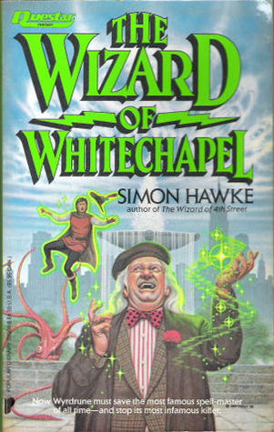 The Wizard of Whitechapel by Simon Hawke