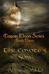 The Coyote's Song (Book 3, The Coyote Moon Series)