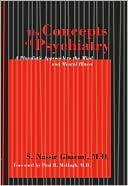 The Concepts of Psychiatry: A Pluralistic Approach to the Mind and Mental Illness
