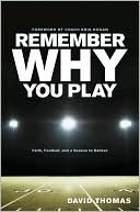 Remember Why You Play by David     Thomas
