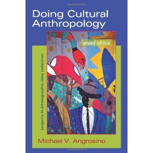 Doing Cultural Anthropology by Michael V. Angrosino