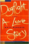 Dogfight, A Love Story: A Novel