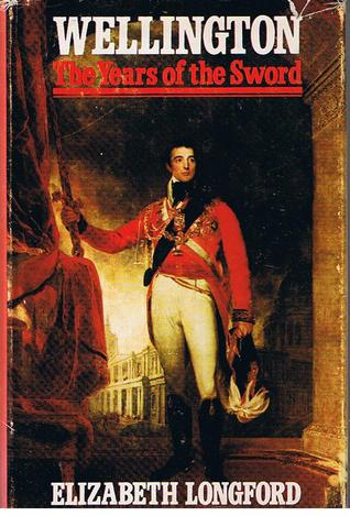 Wellington, Volume I by Elizabeth Longford