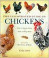 The Illustrated Guide to Chickens: How to Choose Them: How to Keep Them