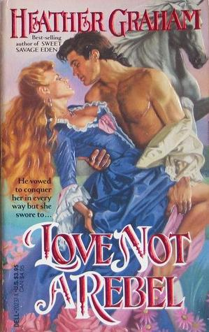 Love Not a Rebel by Heather Graham
