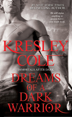 Dreams of a Dark Warrior by Kresley Cole