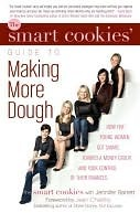 The Smart Cookies' Guide to Making More Dough and Getting Outhe Smart Cookies' Guide to Making More Dough and Getting Outhe Smart Cookies' Guide to Ma