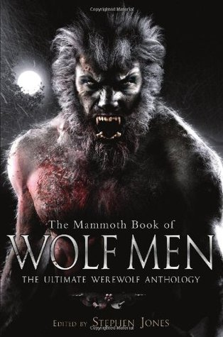 The Mammoth Book of Wolf Men by Stephen Jones