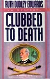 Clubbed to Death (Robert Amiss, #4)