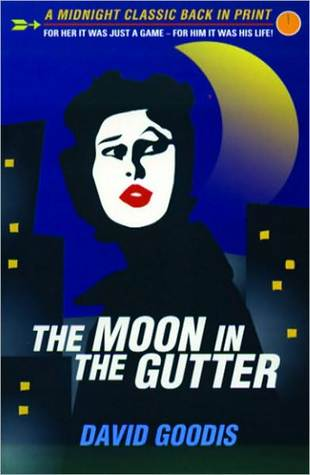The Moon in the Gutter by David Goodis