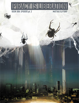 Spiders, pt. 2 (Piracy Is Liberation, #8)