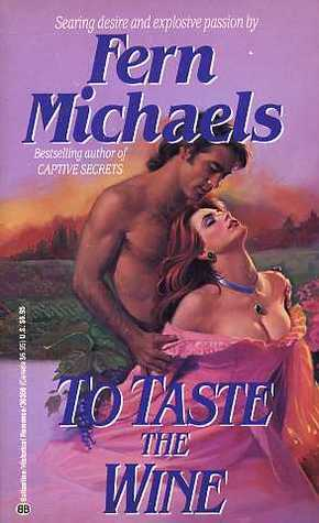 To Taste the Wine by Fern Michaels