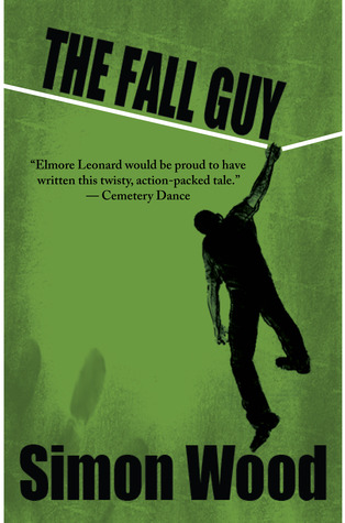 The Fall Guy by Simon Wood
