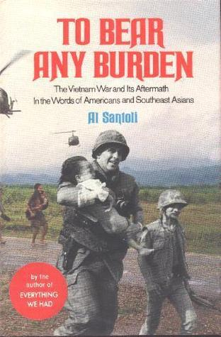 To Bear Any Burden by Al Santoli