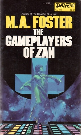The Gameplayers of Zan by M.A. Foster