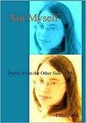 Not Myself: Poetry from the Other Side of Me