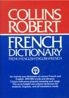 Collins-Robert French-English, English-French Dictionary = by B.T.S. Atkins
