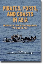 Pirates, Ports, and Coasts in Asia: Historical and Contemporary Perspectives