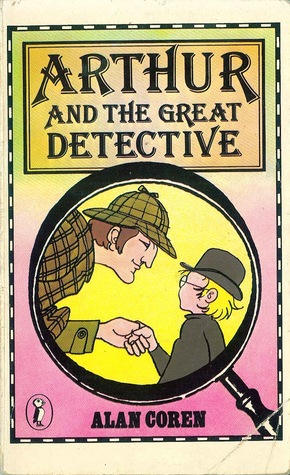 Arthur and the great detective by Alan Coren