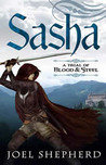 Sasha (A Trial of Blood &amp; Steel #1)