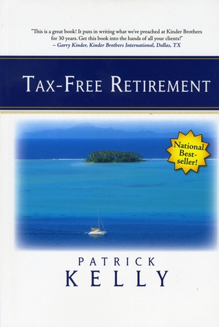 Tax-Free Retirement by Patrick Kelly