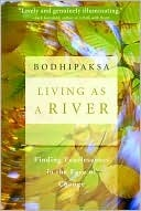 Living as a River by Bodhipaksa