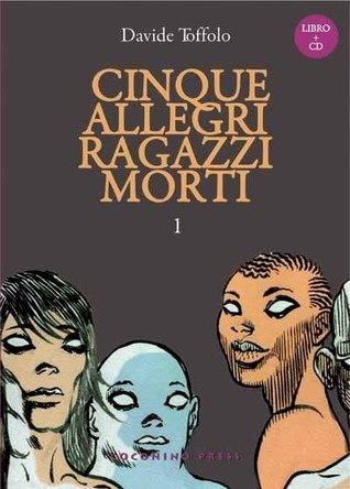 Cinque allegri ragazzi morti vol.1 by Davide Toffolo