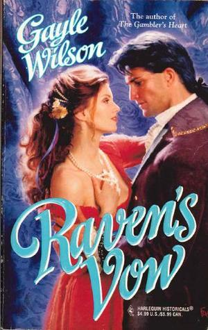 Raven's Vow (Mills and Boon Historical, #935) by Gayle Wilson