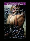 Not Quite Camelot by Jennifer Dunne