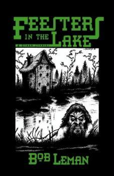 Feesters in the Lake & Other Stories by Bob Leman