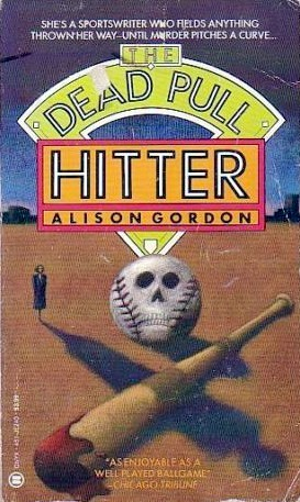 The Dead Pull Hitter by Alison Gordon