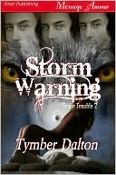 Storm Warning by Tymber Dalton