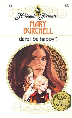 Dare I Be Happy? by Mary Burchell