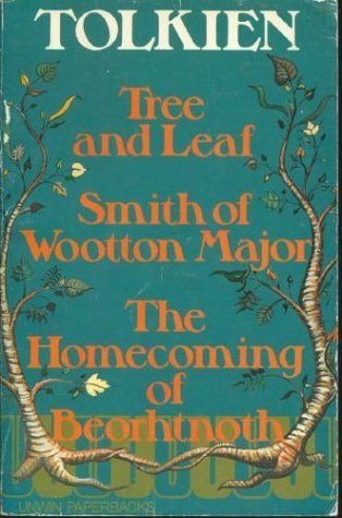 Tree and Leaf; Smith of Wootton Major; The Homecoming of Beor... by J.R.R. Tolkien