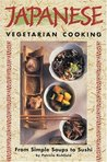 Japanese Vegetarian Cooking by Patricia Richfield