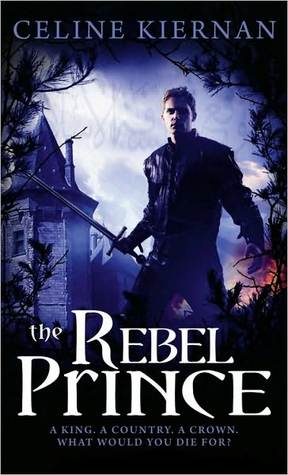 The Rebel Prince by Celine Kiernan