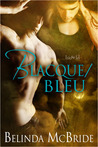 Blacque/Bleu by Belinda McBride