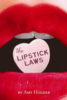The Lipstick Laws by Amy Holder