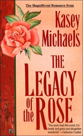 The Legacy of the Rose by Kasey Michaels