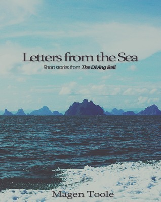 Letters from the Sea: Short stories from The Diving Bell