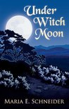 Under Witch Moon by Maria E. Schneider