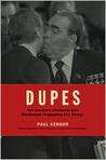DUPES: How America�s Adversaries Have Manipulated Progressives for a Century