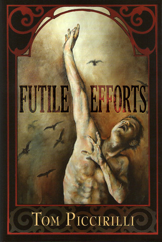 Futile Efforts by Tom Piccirilli