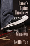 Daron's Guitar Chronicles: Volume One (Daron's Guitar Chronicles, #1)
