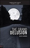 The Grand Delusion by Heath Sommer