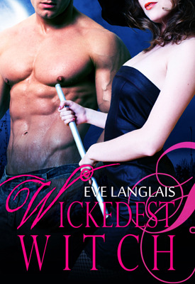 Wickedest Witch by Eve Langlais