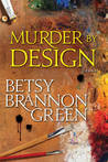 Murder by Design by Betsy Brannon Green